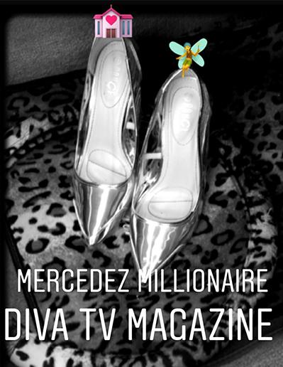 Diva TV Magazine Mercedez Millionaire